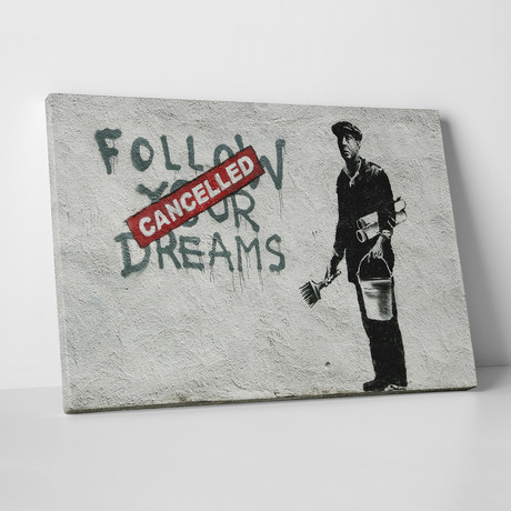 "Follow Your Dreams - Cancelled (20""L x 16""H)"
