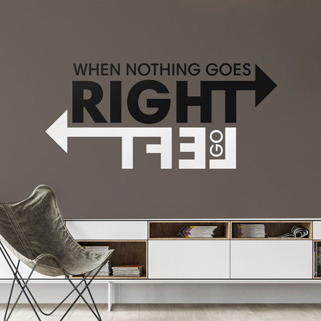 Quote Decal // Go Left // Black + White