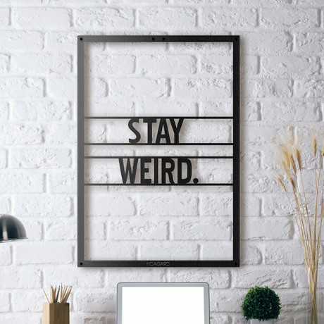 "Stay Weird // Framed (14""W x 20""H x 0.5""D)"