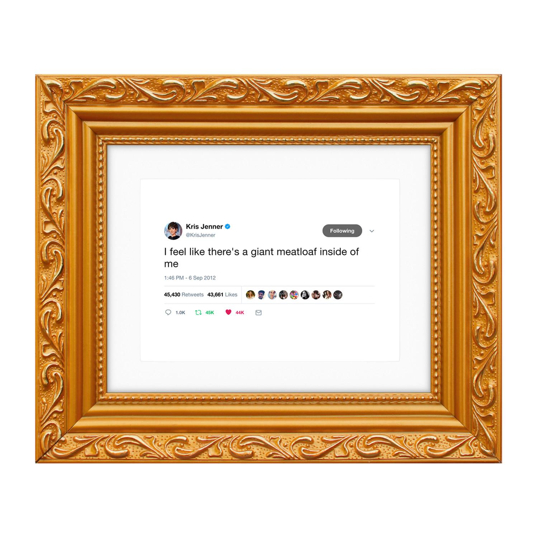 Kris Jenner // Meatloaf - Framed Tweets - Touch of Modern