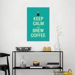 "Keep Calm & Brew Coffee // Unknown Artist (26""W x 40""H x 1.5""D)"