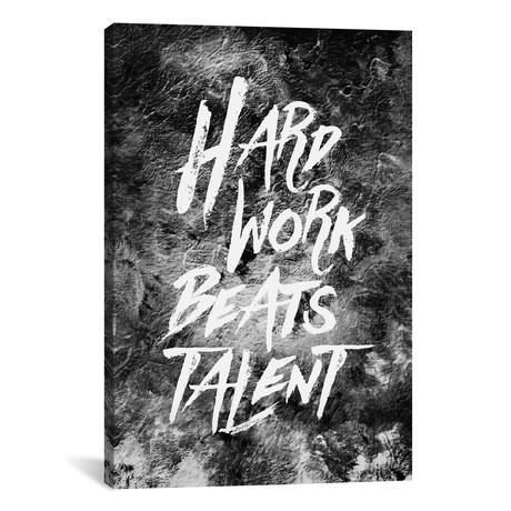 """Hard Work Beats Talent // Stoian Hitrov (18""""W x 26""""H x 0.75""""D)"""