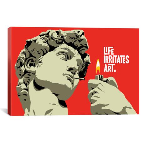 """Life Irritates Art (26""""W x 18""""H x 0.75""""D)"""