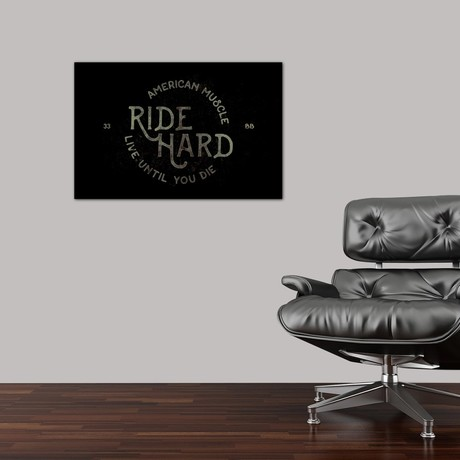 """Ride Hard (18""""W x 26""""H x 0.75""""D)"""