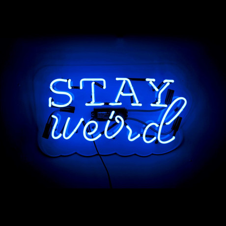 Stay Weird // Neon Sign