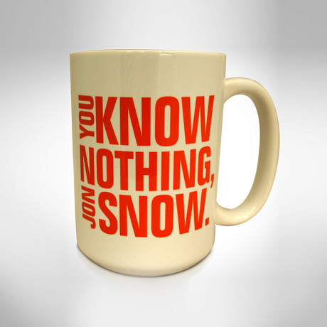 You Know Nothing Jon Snow // Mug