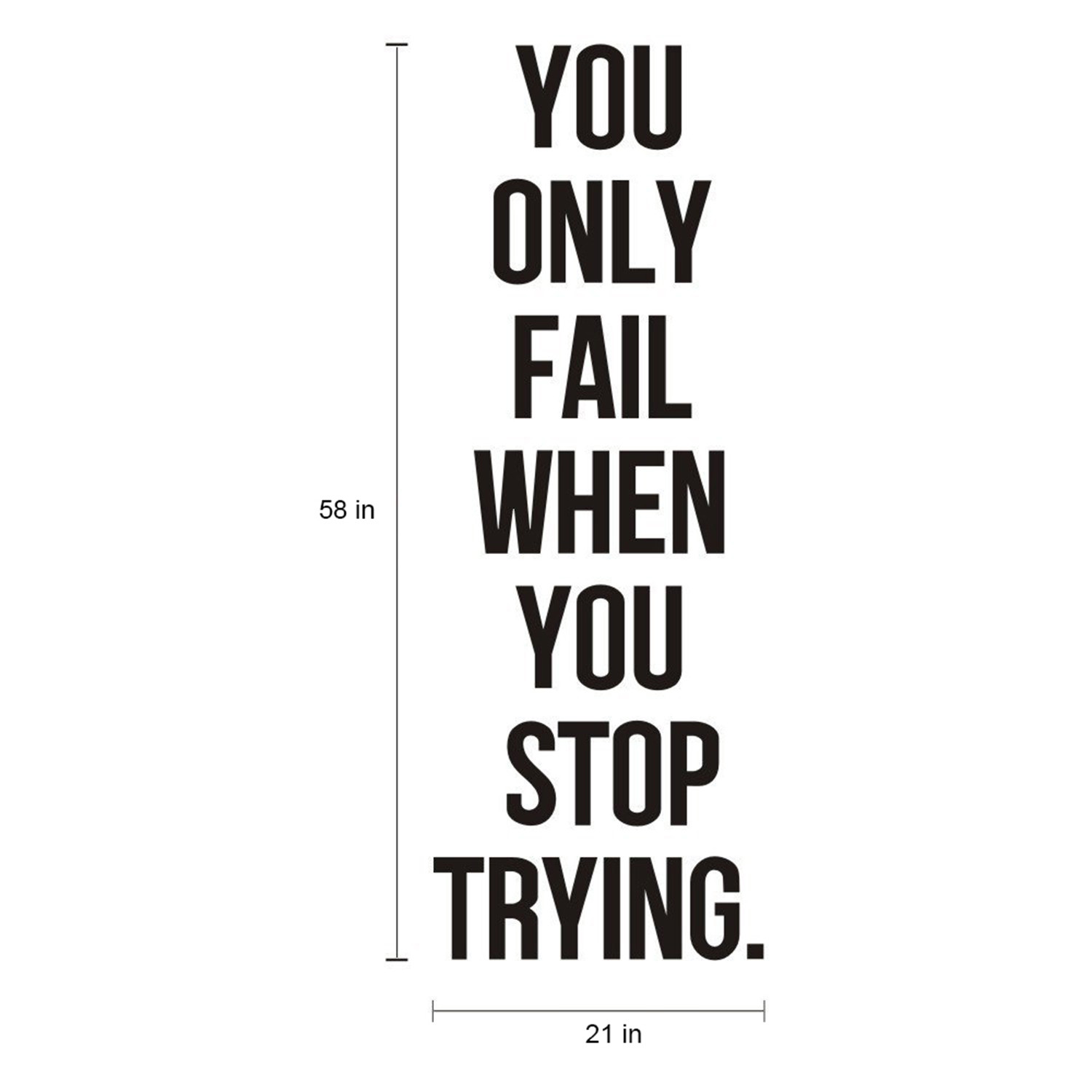 Inspirational Quotes About Failure: You Only Fail When You Stop Trying