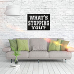 Metal Poster // What's Stopping You?