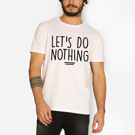Let's Do Nothing // White (S)