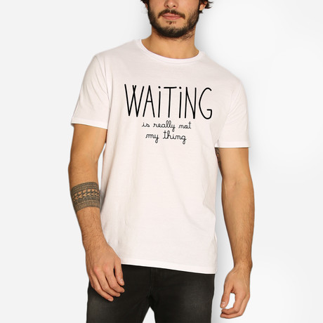 Waiting Is Really Not My Thing // White (S)