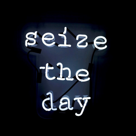 Seize The Day // Neon Sign