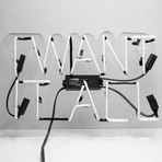 I Want It All // Neon Sign