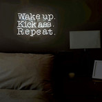 Wake Up. Kick Ass. Repeat. // Neon Sign
