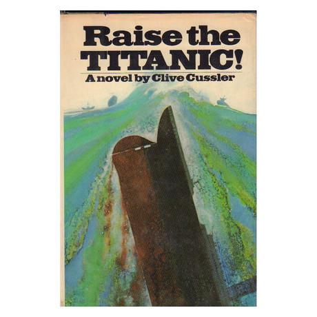 Raise The Titanic // Clive Cussler