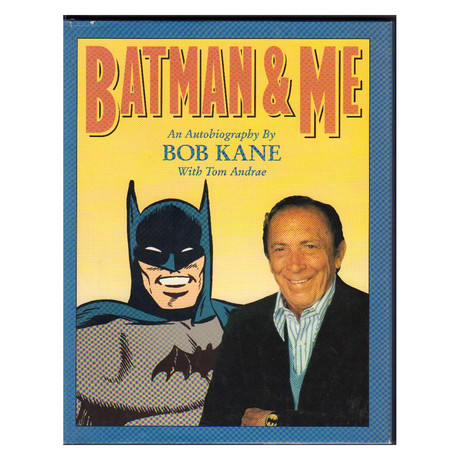 Batman And Me // Bob Kane