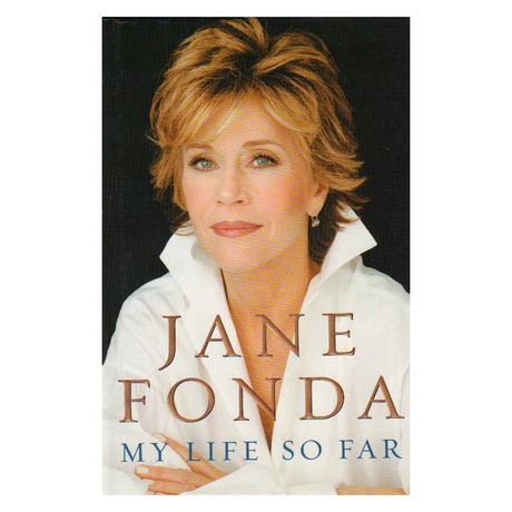 Jane Fonda: My Life So Far // Jane Fonda