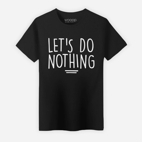 Let's Do Nothing T-Shirt // Black (Small)