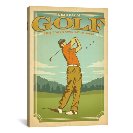 """Bad Day At Golf vs. Good Day At Work // Anderson Design Group (18""""W x 26""""H x 0.75""""D)"""