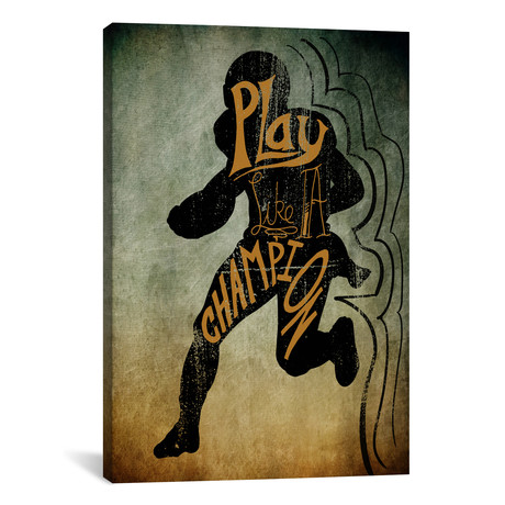 """Play like a Champion // 5by5collective (18""""W x 26""""H x 0.75""""D)"""