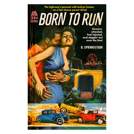 "Bruce Springsteen ""Born To Run"" // 1950s Pulp Novel Cover Mashup (8.5""W x 11""H)"