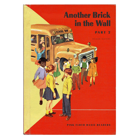 "Pink Floyd ""Another Brick in the Wall"" // Grade School Reading Primer Mashup (8.5""W x 11""H)"