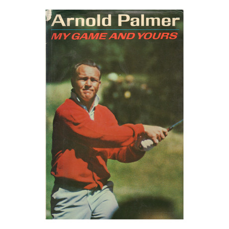 Arnold Palmer // My Game and Yours