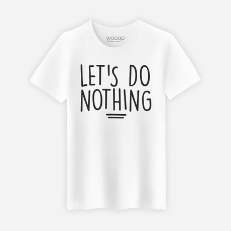 Let's Do Nothing T-Shirt // White (S)