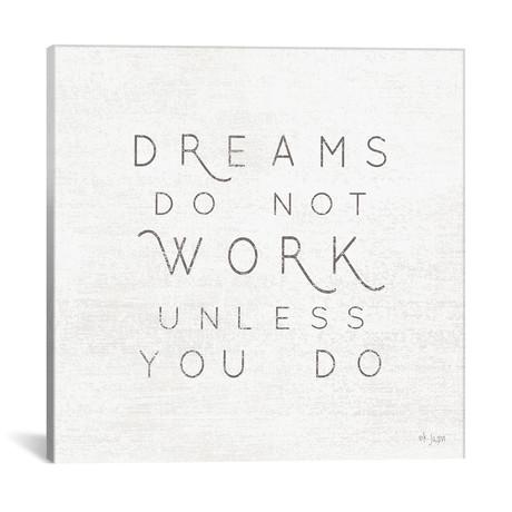 """Dreams Do Not Work Unless… // Jaxn Blvd. (18""""W x 18""""H x 0.75""""D)"""