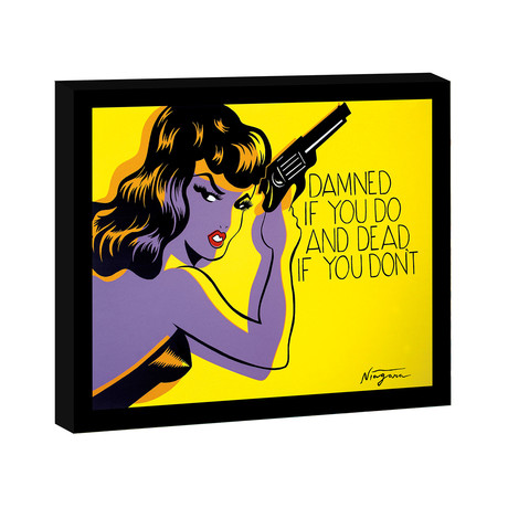 Damned if you do, and Dead if you don't (Stretched Canvas)