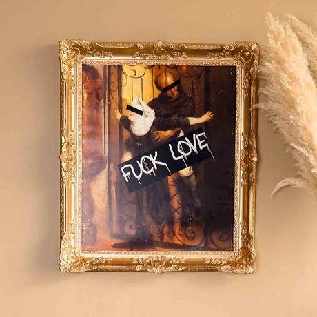 """F*ck Love // Gold Frame (30""""H x 25""""W x 2.3""""D)"""