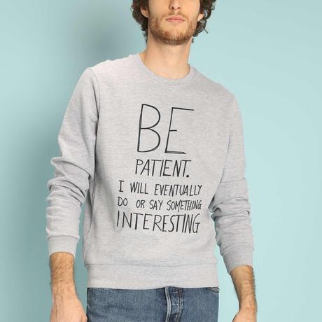 Be Patient Sweatshirt // Gray (S)