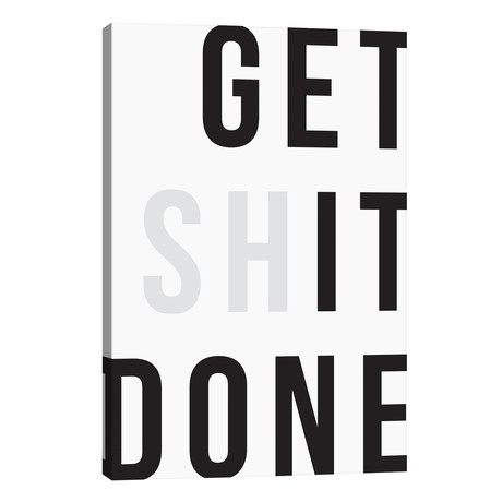 "Get Sh*t Done // The Native State (26""W x 40""H x 1.5""D)"