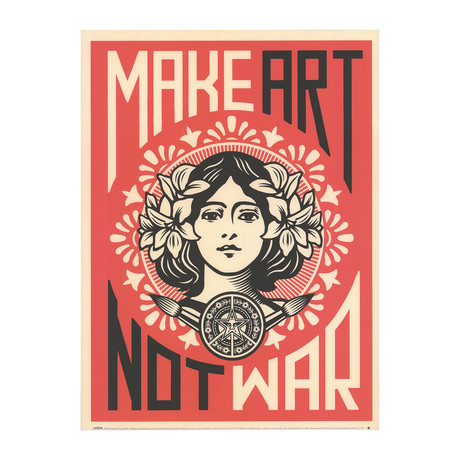 Shepard Fairy // Make Art not War // 2005 Offset Lithograph
