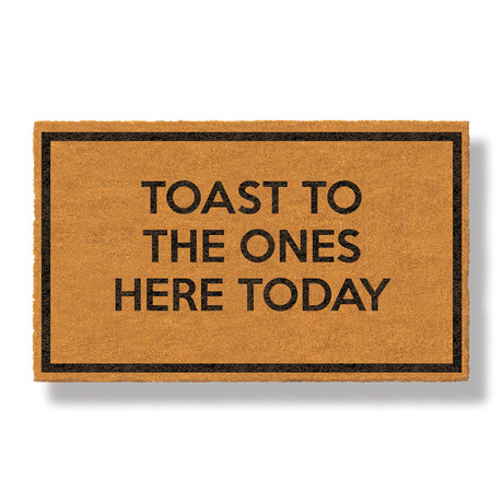 Toast To The Ones Here Today
