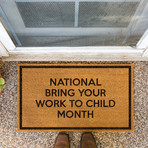 National Bring Your Work To Child Month