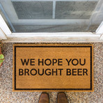 We Hope You Brought Beer