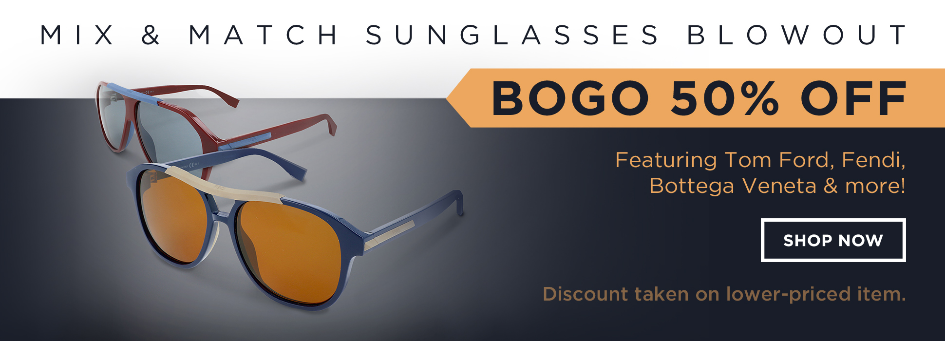 Sunglasses Blowout BOGO 50% (Banners)