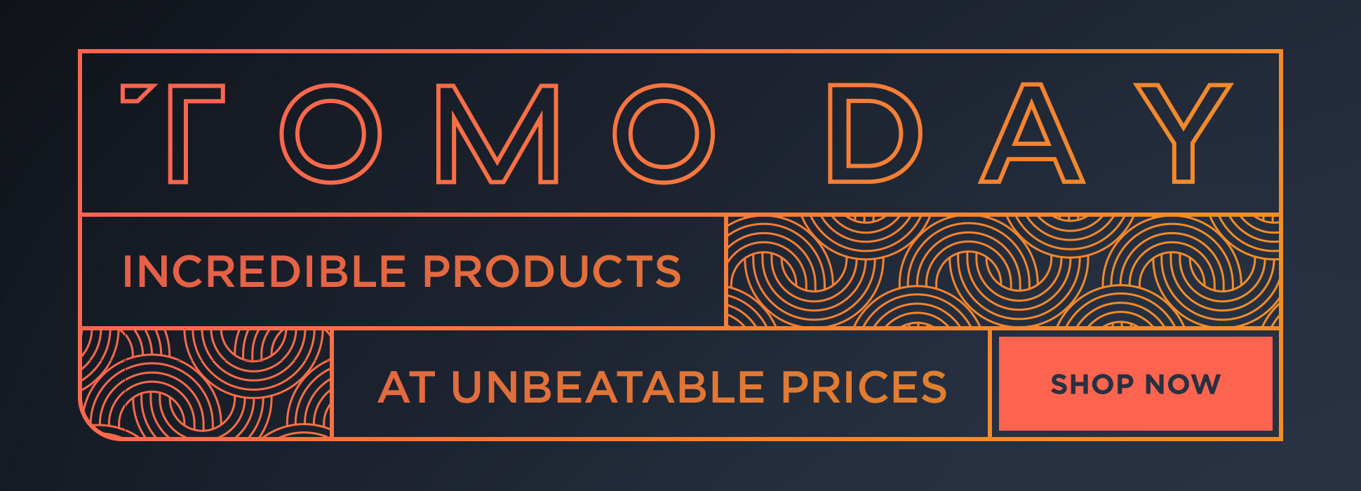 TOMO Day Deals - Day 1 (banners)